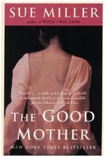Sue Miller, The Good Mother