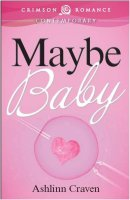 Maybe Baby cover - Ashlinn Craven